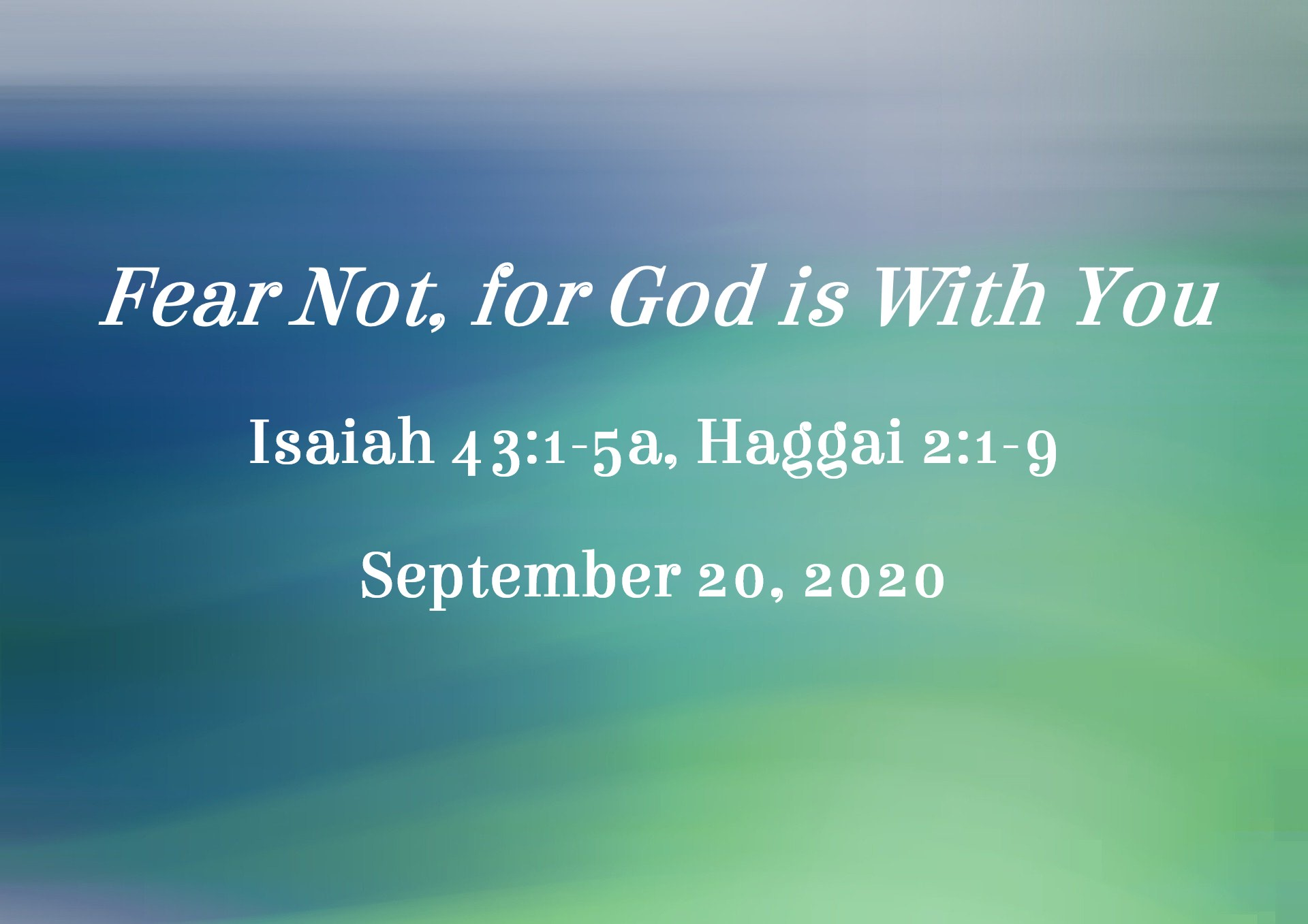 Fear Not, for God is With You